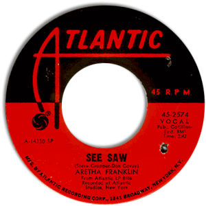 Classic 45 Record: See Saw/ My Song by Aretha Franklin (Atlantic 2574, 1968)