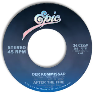 Classic 45 Record: Der Kommissar/ Dancing in the Shadows by After the Fire (Epic 03559, 1983)