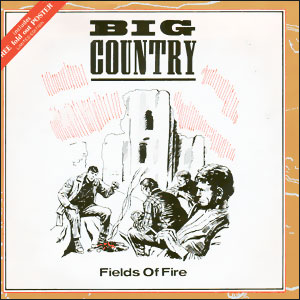 Classic 45 Record: Fields of Fire/ Angle Park by Big Country (Mercury 811450, 1984)