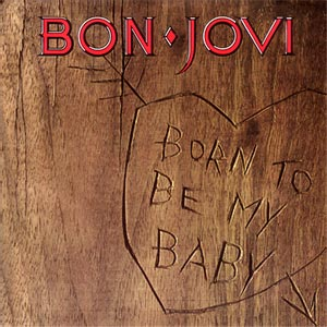 Classic 45 Record: Born To Be My Baby/ Love For Sale by Bon Jovi (Mercury 872156, 1988)