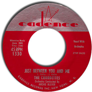 Classic 45 Record: Just Between You And Me/ Soft Sands by The Chordettes (Cadence 1330, 1957)