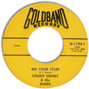 Classic 45 Record: Do Your Stuff/ Country People by Count Sidney & His Dukes (Goldband 1194, 1965)