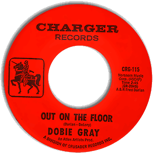 Classic 45 Record: Out On The Floor/ No Room To Cry by Dobie Gray (Charger 115, 1966)