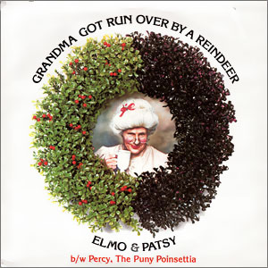 Classic 45 Record: Grandma Got Run Over By A Reindeer/ Percy, The Puny Poinsettia by Elmo & Patsy (Epic 05479, 1992)