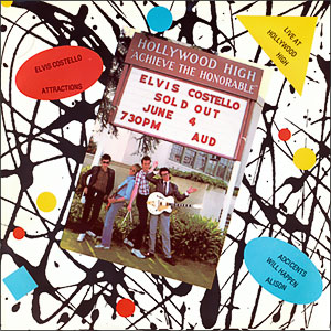 Elvis Costello & the Attractions - Live At Hollywood High (ep)