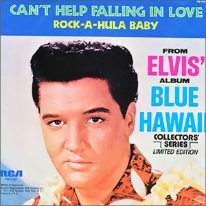 Can't Help Falling In Love/ Rock-A-Hula Baby