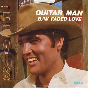Guitar Man/ Faded Love