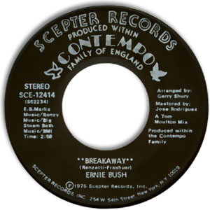 Classic 45 Record: Breakaway by Ernie Bush (Scepter/Contempo 12414, 1975)