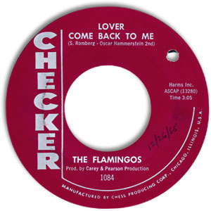 Flamingos - Lover Come Back To Me/ Your Little Guy