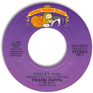 Classic 45 Record: Valley Girl/ You Are What You Is by Frank Zappa (Barking Pumpkin 02972, 1982)