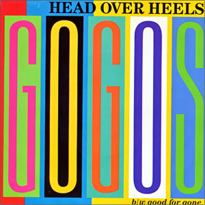Head Over Heels/ Good For Gone