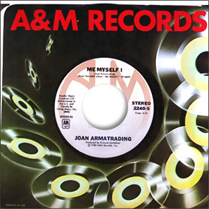 Classic 45 Record: Me Myself I/ When You Kisses Me by Joan Armatrading (A&M 2240, 1977)