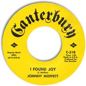 Classic 45 Record: I Found Joy/ Send Her Home To Me by Johnny Moffett (Canterbury 518, 1967)