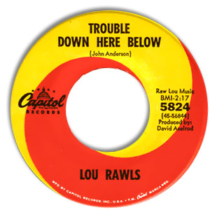 Classic 45 Record: Trouble Down Here Below/ The Life That I Lead by Lou Rawls (Capitol 5824, 1967)