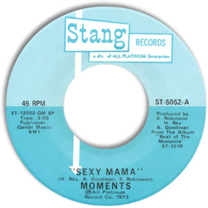 Classic 45 Record: Sexy Mama/ Where Can I Find Her by The Moments (Stang 5052, 1973)