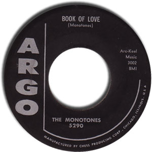 Classic 45 Record: Book of Love/ You Never Loved Me by The Monotones (Argo 5290, 1958)