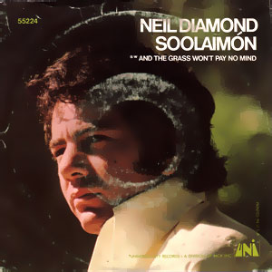 Neil Diamond - Soolaimon (african Trilogy Ii/ And The Grass Won't Pay No Mind)