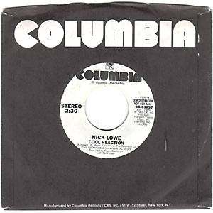 Classic 45 Record: Cool Reaction by Nick Lowe (Columbia 03837, 1983)