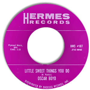 Classic 45 Record: Little Sweet Things You Do/ When Things Get A Little Better by Oscar Boyd (Hermes 107, 1962)