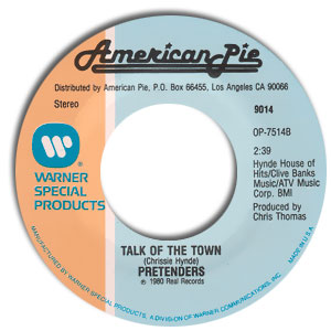 Classic 45 Record: Talk Of The Town by The Pretenders (American Pie 9014, 1980)