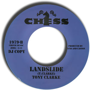 Classic 45 Record: Landslide by Tony Clarke (Chess 1979, 1967)
