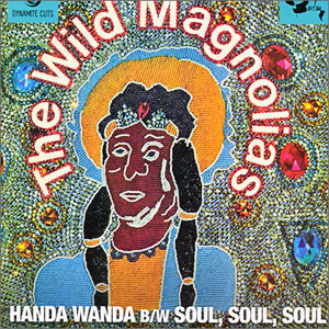 Wild Magnolias -- Handa Wanda/ (Somebody Got) Soul, Soul, Soul , 2020 (M) 45 rpm record with picture sleeve, $20.00 - Click for bigger image and more info